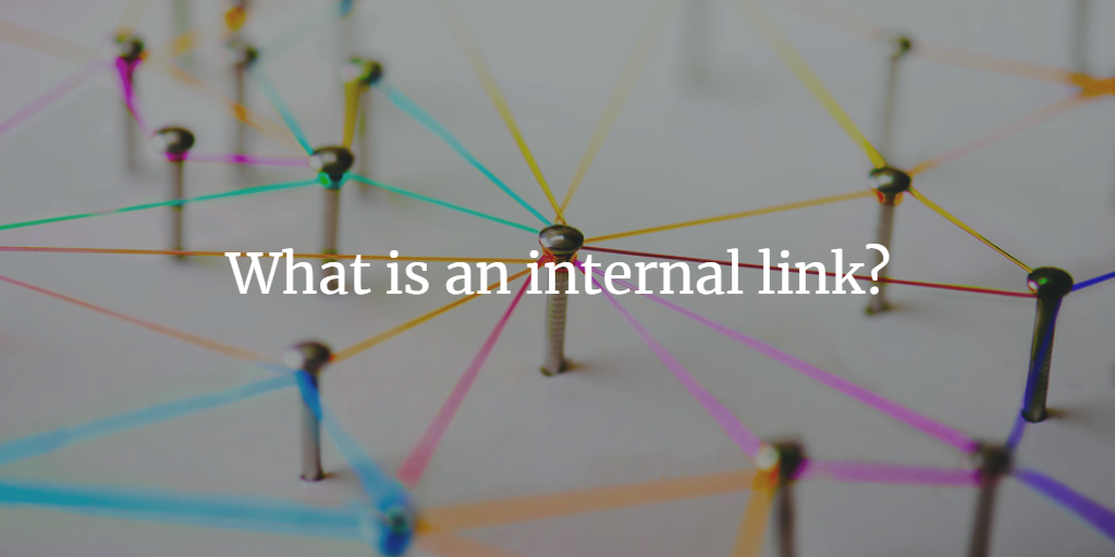 What is an internal link?